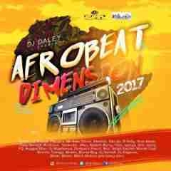Dj Daley - Afrobeats Dimension 2017 Mix